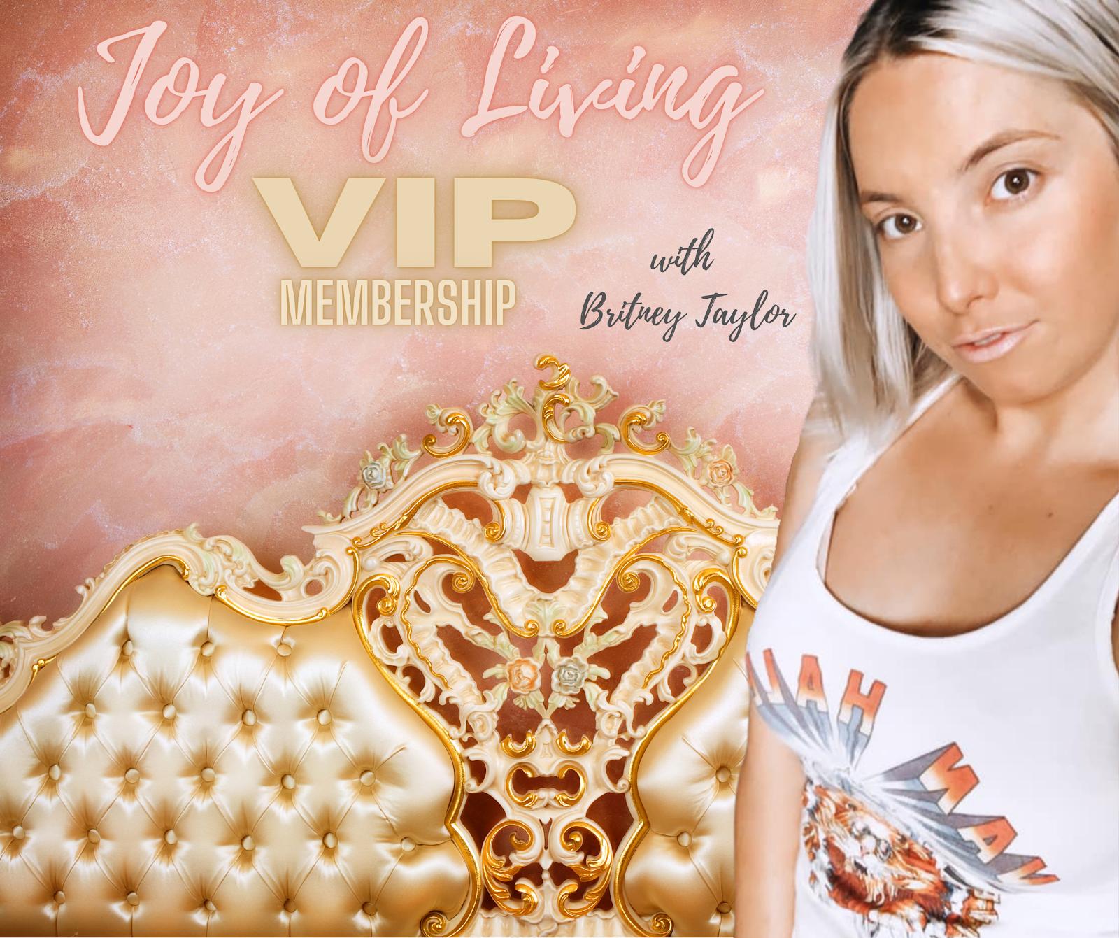 Joy of Living VIP membership with Britney Taylor